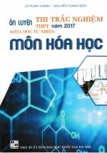 Ôn Luyện Thi Trắc Nghiệm THPT  Môn Hóa Học 2017 (Tặng Kèm Sơ Đồ Mindmap)