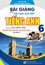 Bài Giảng Và Lời Giải Chi Tiết Tiếng Anh 6 (Dùng Kèm SGK Bộ Kết Nối Tri Thức Với Cuộc Sống)