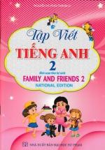 Tập Viết Tiếng Anh 2 (Biên Soạn Theo Bộ Sách Family And Friends 2 National Edition)