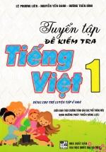 Tuyển Tập Đề Kiểm Tra Tiếng Việt 1 (Theo Chương Trình Giáo Dục Phổ Thông Mới Định Hướng Phát Triển Năng Lực)