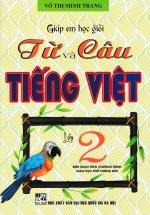 Giúp Em Học Giỏi Từ Và Câu Tiếng Việt Lớp 2 (Theo Chương Trình Giáo Dục Phổ Thông Mới)