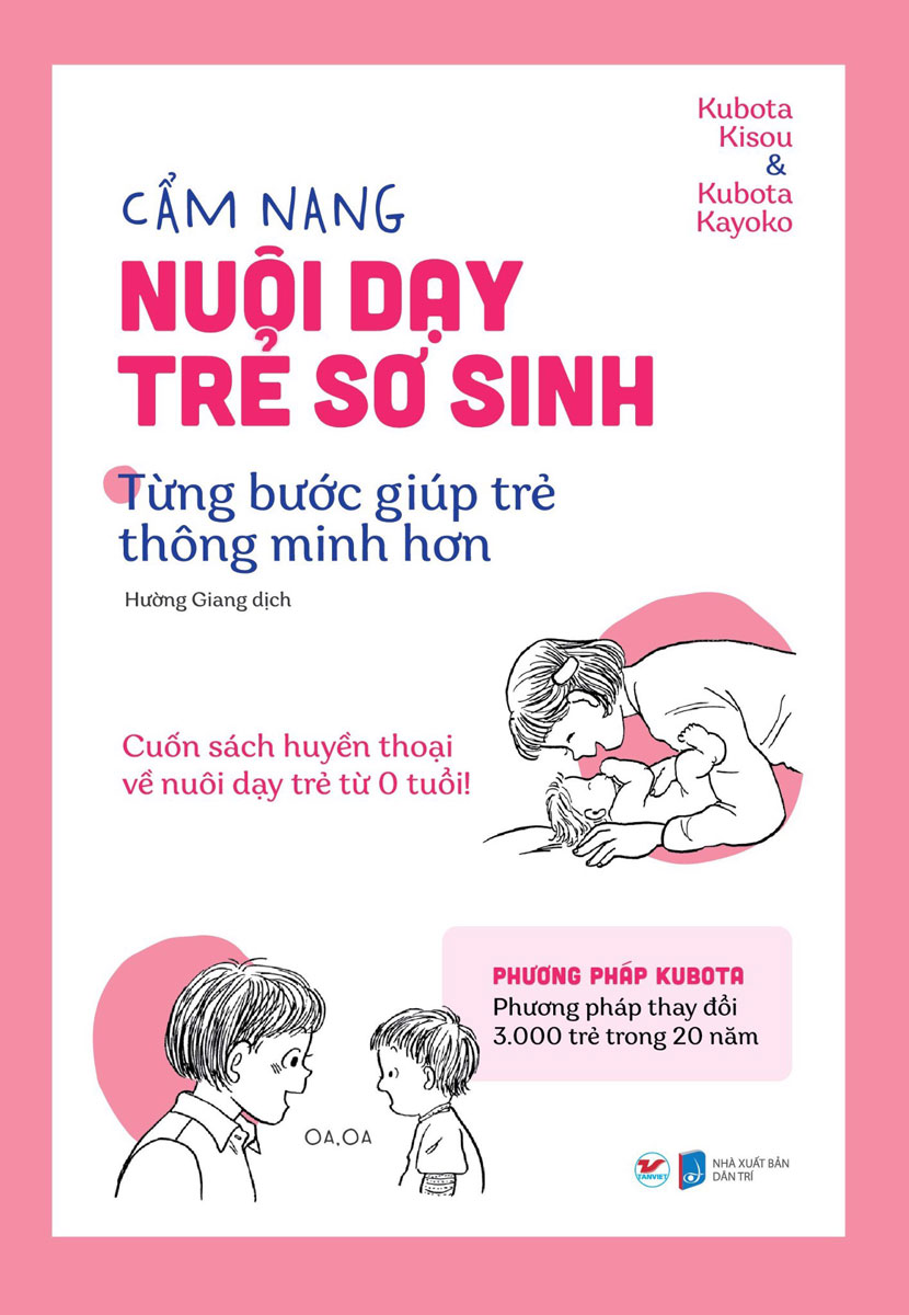Cẩm Nang Nuôi Dạy Trẻ Sơ Sinh - Từng Bước Giúp Trẻ Thông Minh Hơn