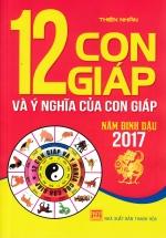 12 Con Giáp Và Ý Nghĩa Của Con Giáp Năm Đinh Dậu 2017