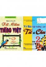 Combo Giúp Em Học Giỏi Từ Và Câu Tiếng Việt - Vở Bài Tập Nâng Cao Từ Và Câu Lớp 2 (Theo Chương Trình Giáo Dục Phổ Thông Mới Định Hướng Phát Triển Năng Lực)
