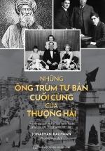Những Ông Trùm Tư Bản Cuối Cùng Ở Thượng Hải
