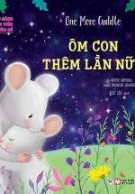 Cuốn Sách Đầu Tiên Của Bé - One More Cuddle - Ôm Con Thêm Lần Nữa