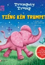 Cuốn Sách Đầu Tiên Của Bé - Trumpety Trump - Tiếng Kèn Trumpet