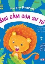 Cuốn Sách Đầu Tiên Của Bé - Roar Roar Roaring - Tiếng Gầm Của Sư Tử