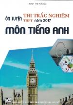 Ôn luyện thi trắc nghiệm THPT 2017 môn Tiếng Anh