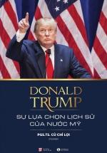 Donald Trump - Sự Lựa Chọn Lịch Sử Của Nước Mỹ