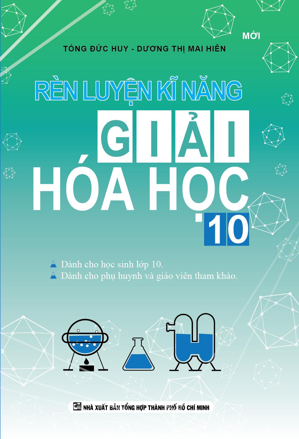 Rèn Luyện Kĩ Năng Giải Hóa Học 10