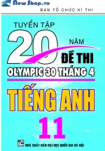 Tuyển Tập 20 Năm Đề Thi Olympic Tiếng Anh Lớp 11