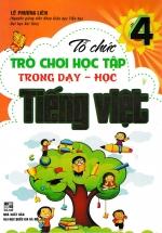 Tổ Chức Trò Chơi Trong Dạy Học Tiếng Việt Lớp 4