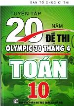 Tuyển Tập 20 Năm Đề Thi Olympic Toán Học Lớp 10
