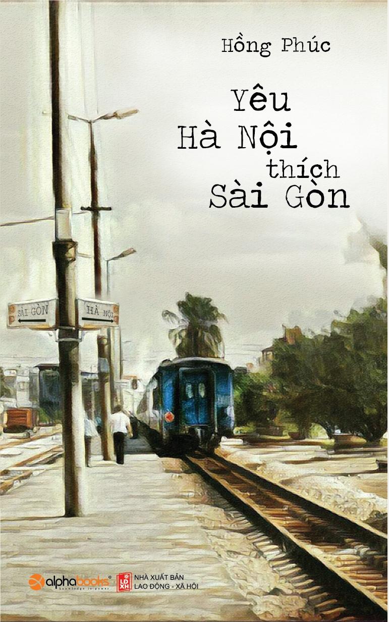 Yêu Hà Nội Thích Sài Gòn - EBOOK/PDF/PRC/EPUB