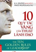 10 Quy Tắc Vàng Của Thuật Lãnh đạo