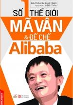 Số 1 Thế Giới Mã Vân Và Đế Chế Alibaba