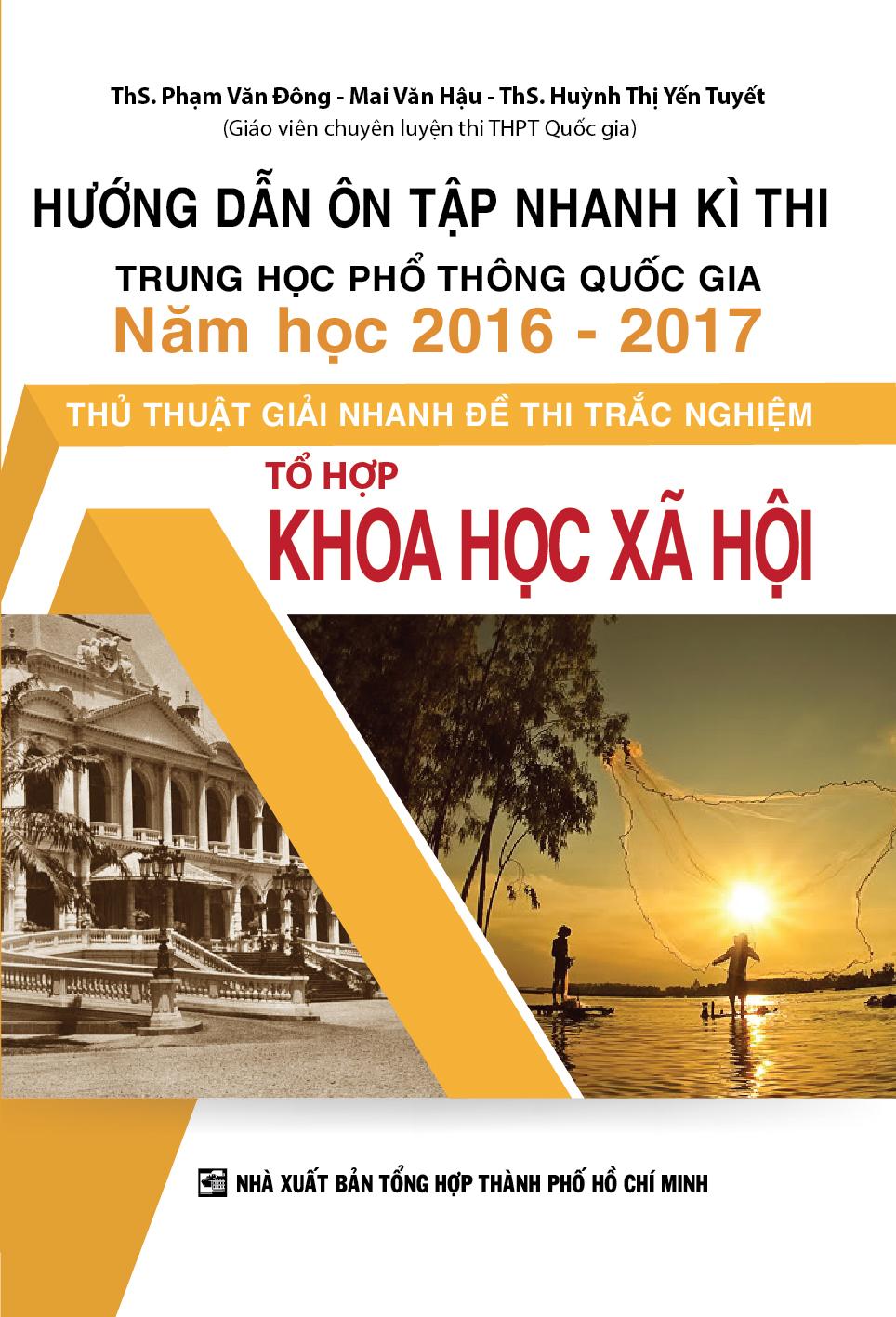 Hướng Dẫn Ôn Tập Nhanh Kì Thi THPT Quốc Gia Năm Học 2016 - 2017 Thủ Thuật Giải Nhanh Đề Thi Trắc Nghiệm Khoa Học Xã Hội - EBOOK/PDF/PRC/EPUB