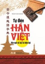 Từ Điển Hán Việt (Hán Ngữ Cổ Đại & Hiện Đại)