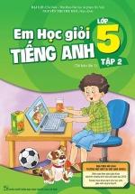 Em Học Giỏi Tiếng Anh Lớp 5 - Tập 2