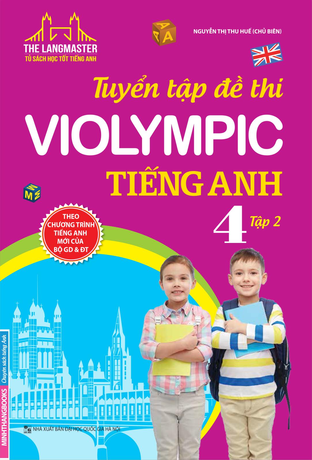 THE LANGMASTER - TUYỂN TẬP ĐỀ THI VIOLYMPIC TIẾNG ANH 4 TẬP 2 - EBOOK/PDF/PRC/EPUB