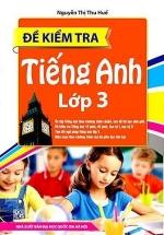 Đề Kiểm Tra Tiếng Anh Lớp 3