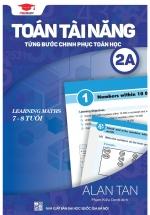 Toán Học Singapore - Toán Tài Năng - Từng Bước Chinh Phục Toán Học - Tập 2A