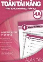 Toán Học Singapore - Toán Tài Năng - Từng Bước Chinh Phục Toán Học - Tập 4A