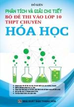 Phân Tích Và Giải Chi Tiết Bộ Đề Thi Vào Lớp 10 THPT Chuyên Hóa Học