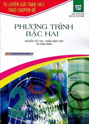 Tự Luyện Giải Toán THCS Theo Chuyên Đề Phương Trình Bậc Hai - EBOOK/PDF/PRC/EPUB