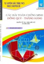 Tự Luyện Giải Toán THCS Theo Chuyên Đề Các Bài Toán Chứng Minh Đồng Quy-Thẳng Hàng