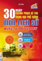 30 Ngày Chinh Phục Kì Thi Trung Học Phổ Thông Môn Lịch Sử Bằng Sơ Đồ Tư Duy