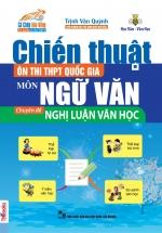 Chiến Thuật Ôn Thi THPT Quốc Gia Môn Ngữ Văn - Chuyên Đề Nghị Luận Văn Học