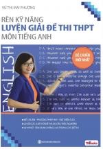 Rèn Kỹ Năng Luyện Giải Đề Thi THPT Môn Tiếng Anh - 50 Câu Hỏi Trắc Nghiệm