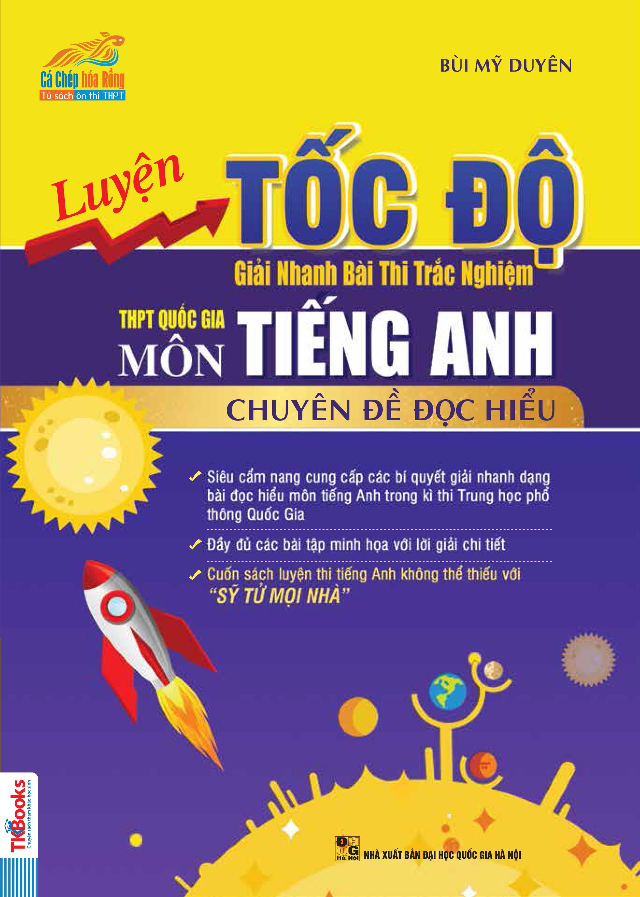 Luyện Tốc Độ Giải Nhanh Bài Thi Trắc Nghiệm THPT Môn Tiếng Anh - Chuyên Đề Đọc Hiểu - EBOOK/PDF/PRC/EPUB