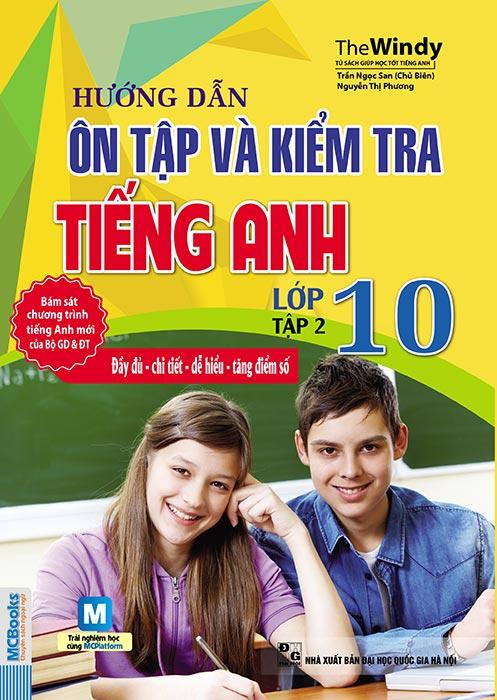 Hướng Dẫn Ôn Tập Và Kiểm Tra Tiếng Anh Lớp 10 Tập 2 - EBOOK/PDF/PRC/EPUB