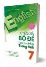 Luyện Giải Bộ Đề Kiểm Tra Định Kỳ Tiếng Anh 7