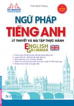 Ngữ Pháp Tiếng Anh - Lý Thuyết Và Bài Tập Thực Hành