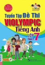 The Windy - Tuyển Tập Đề Thi Violympic Tiếng Anh Lớp 7 Tập 2 (Kèm CD)