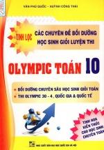 Tinh Lọc Các Chuyên Đề Bồi Dưỡng Học Sinh Giỏi Luyện Thi Olympic Môn Toán Lớp 10