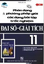 Phân Dạng Và Phương Pháp Giải Các Dạng Toán Trắc Nghiệm Đại Số - Giải Tích 11 (TÁI BẢN)