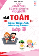 Chinh phục 30 Bộ Đề Thi Violympic Giải Toán Bằng Tiếng Anh Trên Mạng Internet Lớp 3