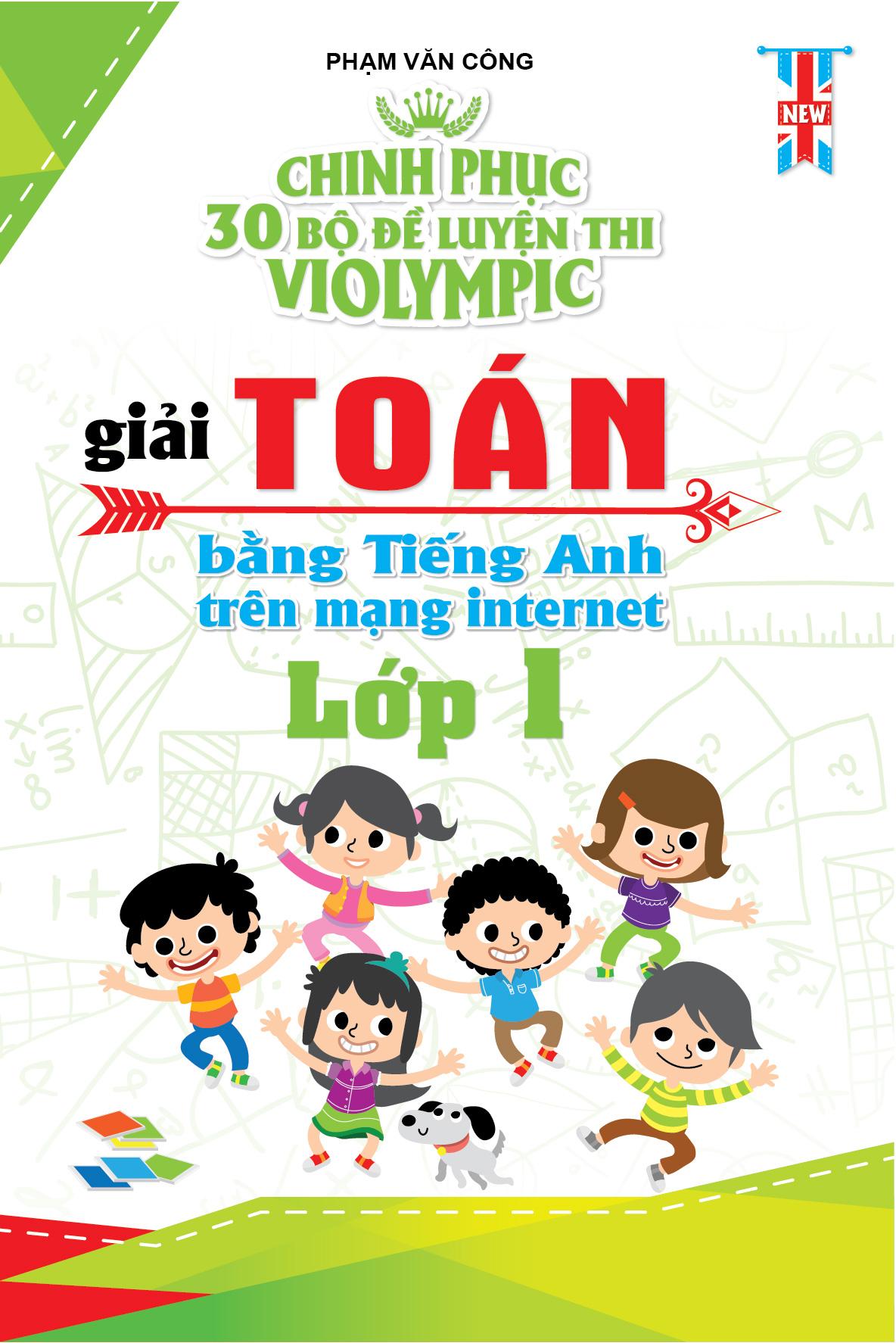Chinh phục 30 Bộ Đề Thi Violympic Giải Toán Bằng Tiếng Anh Trên Mạng Internet Lớp 1