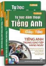 Tự Học Đàm Thoại Tiếng Anh Cấp Tốc - Tiếng Anh Trong Giao Tiếp Hàng Ngày