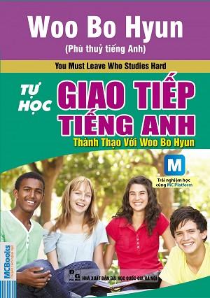 Tự Học Giao Tiếp Tiếng Anh Thành Thạo Với Woo Bo Hyun - EBOOK/PDF/PRC/EPUB
