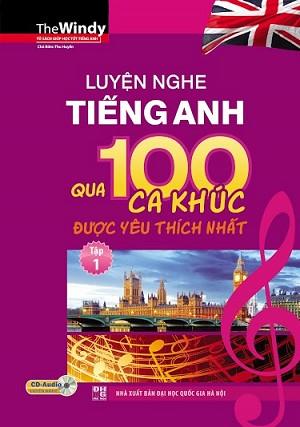 Luyện Nghe Tiếng Anh Qua 100 Ca Khúc Được Yêu Thích Nhất Tập 1 (Kèm CD) - EBOOK/PDF/PRC/EPUB