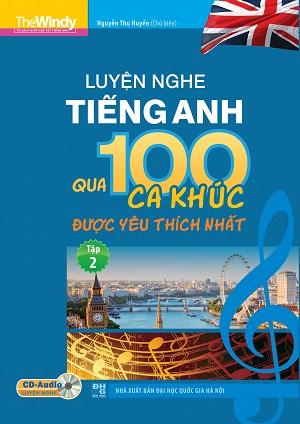 Luyện Nghe Tiếng Anh Qua 100 Ca Khúc Được Yêu Thích Nhất Tập 2 (Kèm CD) - EBOOK/PDF/PRC/EPUB