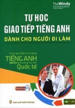 Tự Học Giao Tiếp Tiếng Anh Dành Cho Người Đi Làm (Kèm CD)