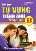 Sổ Tay Từ Vựng Tiếng Anh Trình Độ B
