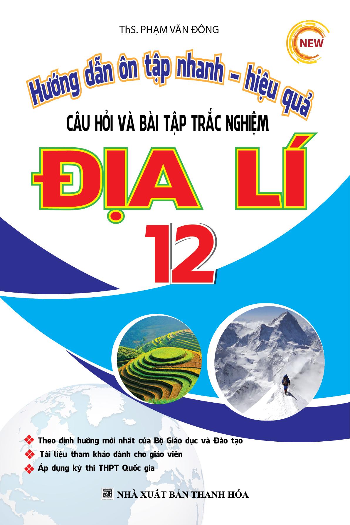Hướng Dẫn Ôn Tập Nhanh Hiệu Quả Câu Hỏi Và Bài Tập Trắc Nghiệm Địa Lí 12 - EBOOK/PDF/PRC/EPUB